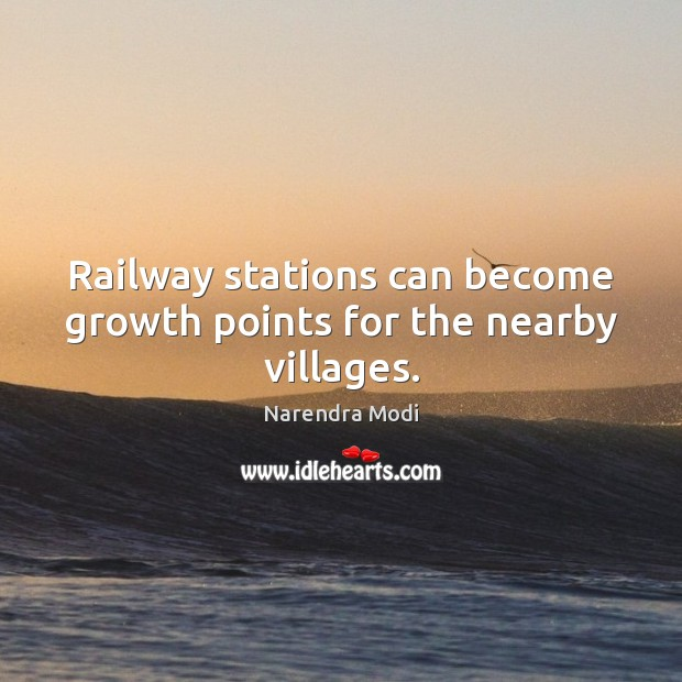 Image, Railway stations can become growth points for the nearby villages.