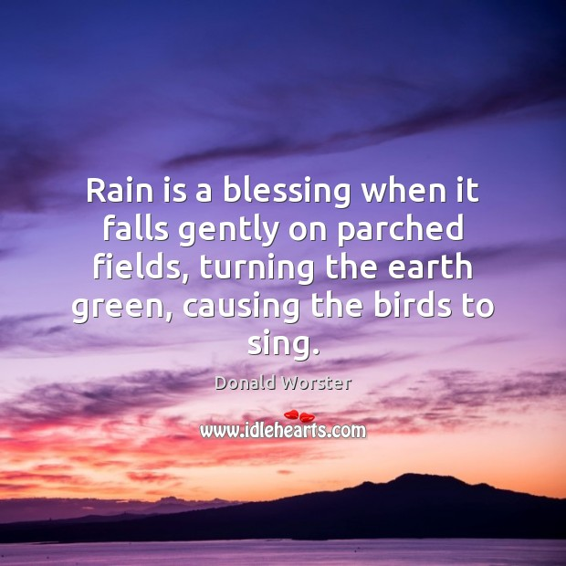 rain is a blessing essay Quotations about weather, harvested and compiled by terri guillemets it is best to read the weather forecast before we pray for rain ~mark twain, quoted in more.