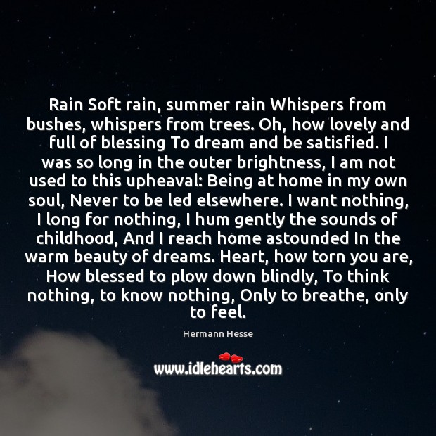 Image, Rain Soft rain, summer rain Whispers from bushes, whispers from trees. Oh,