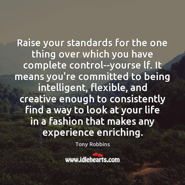 Image, Raise your standards for the one thing over which you have complete