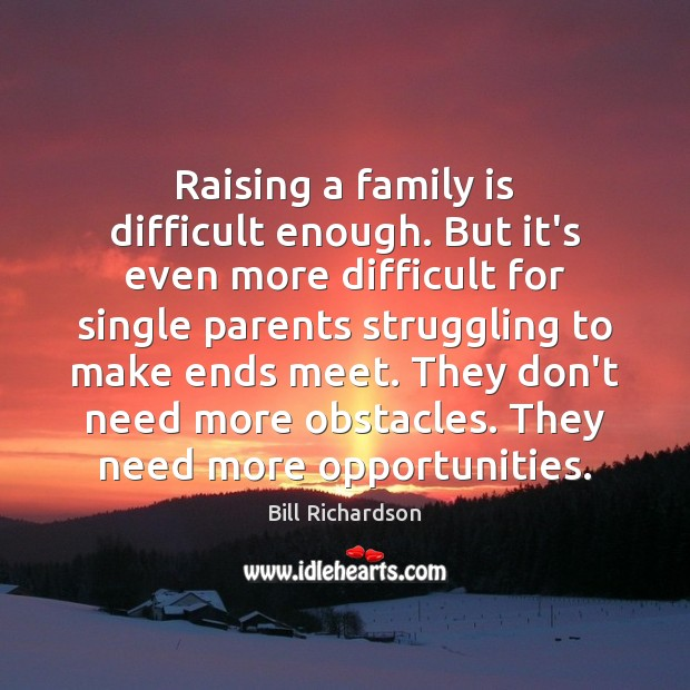 Raising a family is difficult enough. But it's even more difficult for Image
