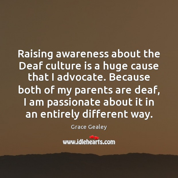 Raising awareness about the Deaf culture is a huge cause that I Image