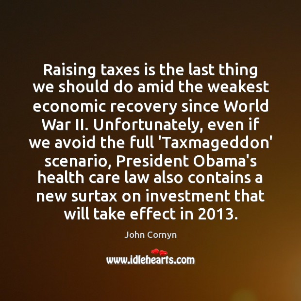 Image, Raising taxes is the last thing we should do amid the weakest