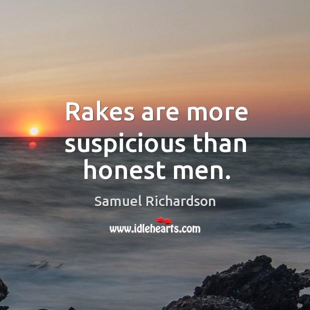 Image, Rakes are more suspicious than honest men.