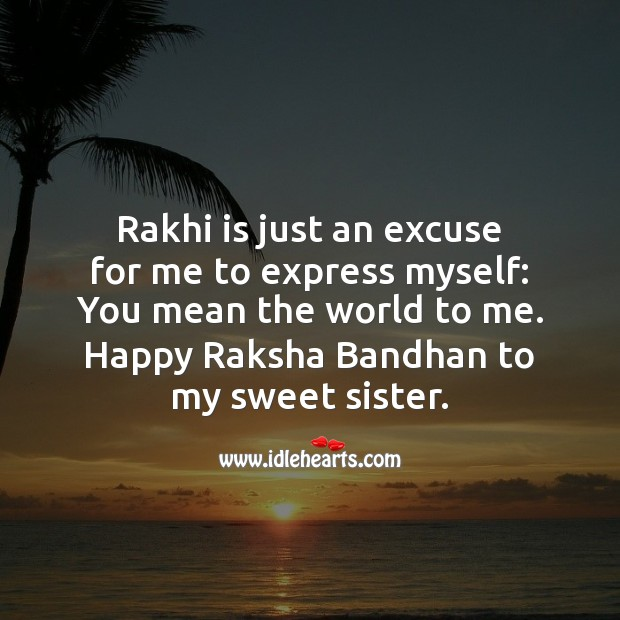 Rakhi is just an excuse for me to express myself: Raksha Bandhan Messages Image