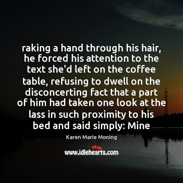 Raking a hand through his hair, he forced his attention to the Image