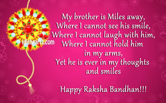 You will be in my thoughts and smiles my brother. Raksha Bandhan Quotes Image