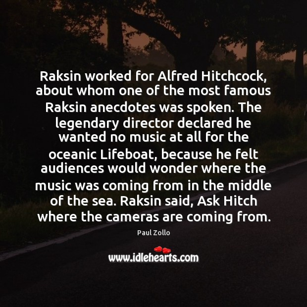 Image, Raksin worked for Alfred Hitchcock, about whom one of the most famous