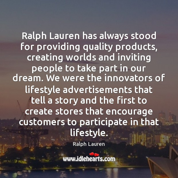 Ralph Lauren has always stood for providing quality products, creating worlds and Image