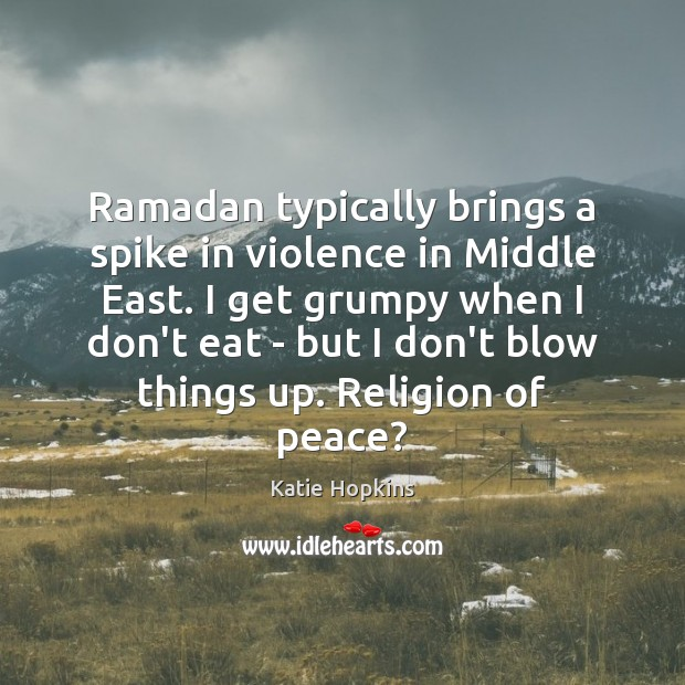 Ramadan typically brings a spike in violence in Middle East. I get Ramadan Quotes Image