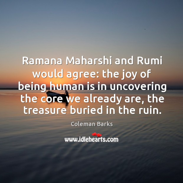 Ramana Maharshi and Rumi would agree: the joy of being human is Image