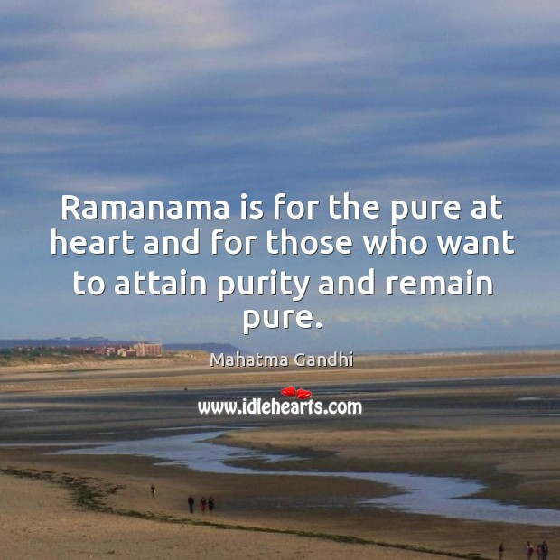 Image, Ramanama is for the pure at heart and for those who want to attain purity and remain pure.