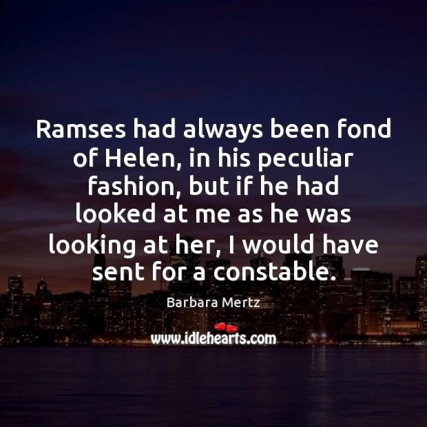 Image, Ramses had always been fond of Helen, in his peculiar fashion, but