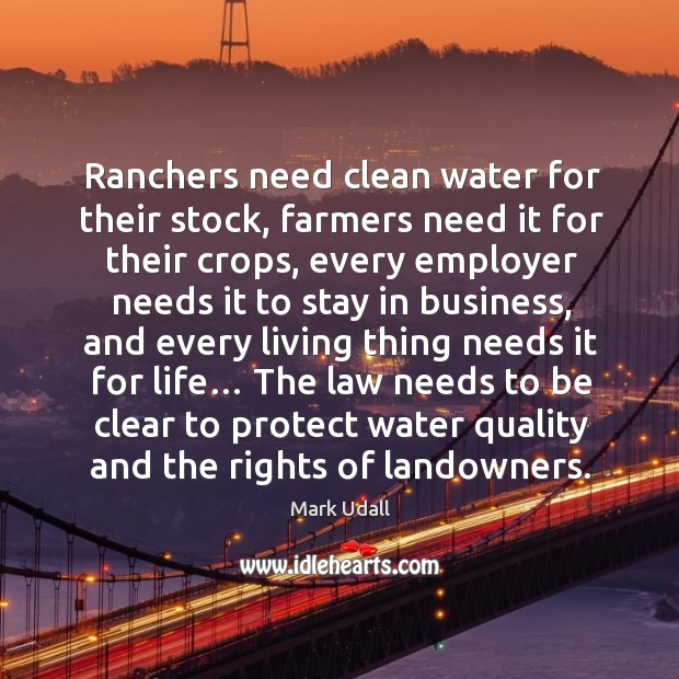Ranchers need clean water for their stock, farmers need it for their crops Image