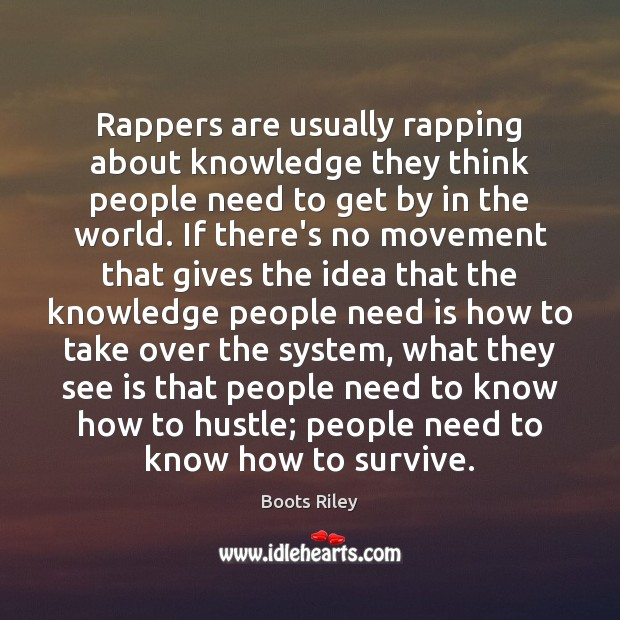 Image, Rappers are usually rapping about knowledge they think people need to get
