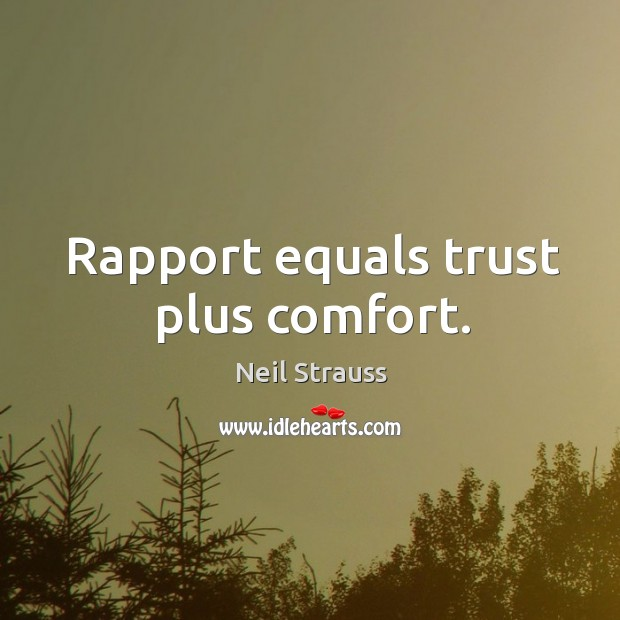 Image about Rapport equals trust plus comfort.