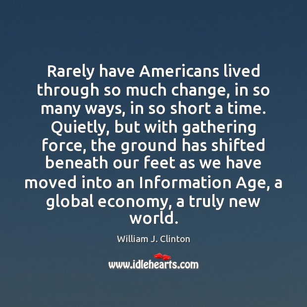 Image, Rarely have Americans lived through so much change, in so many ways,
