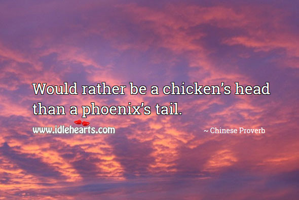 Image, Would rather be a chicken's head than a phoenix's tail.