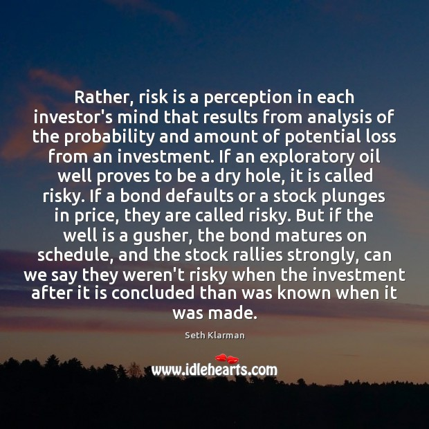 Rather, risk is a perception in each investor's mind that results from Seth Klarman Picture Quote