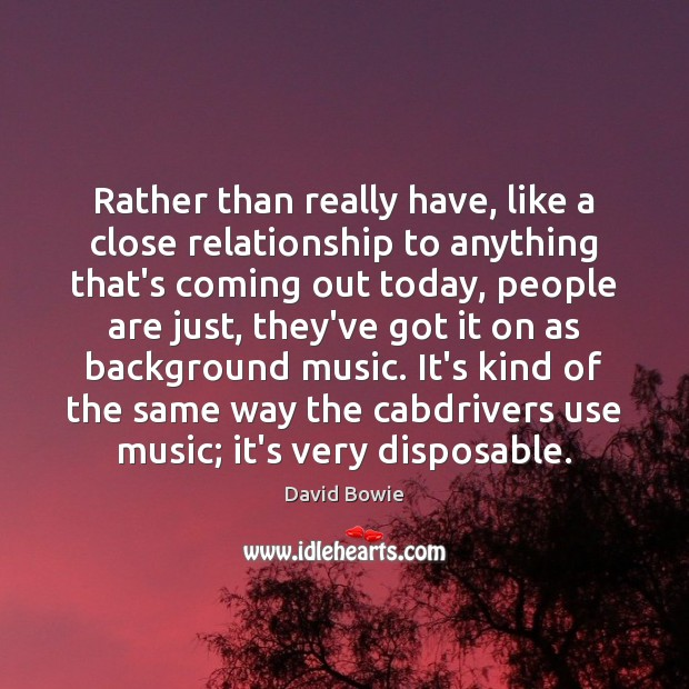 Rather than really have, like a close relationship to anything that's coming Image