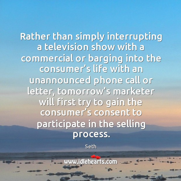 Rather than simply interrupting a television show with a commercial or barging Image
