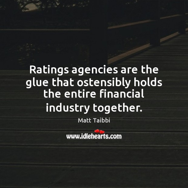 Image, Ratings agencies are the glue that ostensibly holds the entire financial industry
