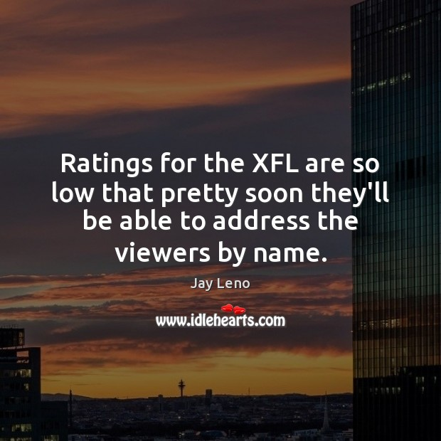 Image, Ratings for the XFL are so low that pretty soon they'll be
