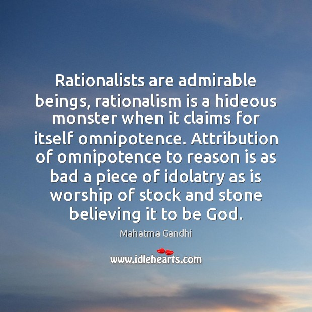 Image, Rationalists are admirable beings, rationalism is a hideous monster when it claims