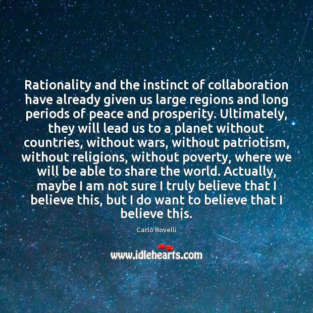 Image, Rationality and the instinct of collaboration have already given us large regions