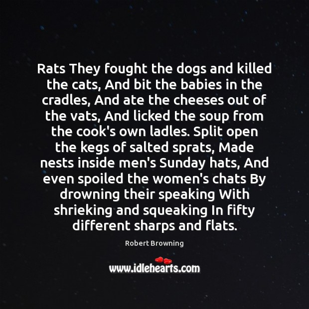 Rats They fought the dogs and killed the cats, And bit the Image