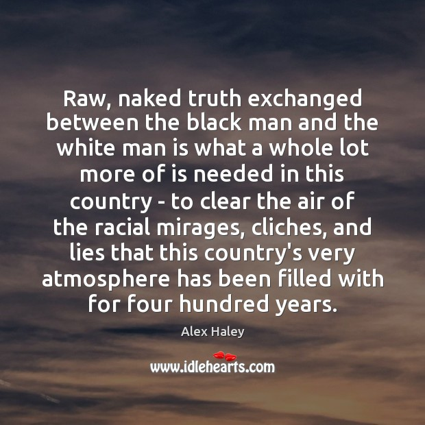 Image, Raw, naked truth exchanged between the black man and the white man
