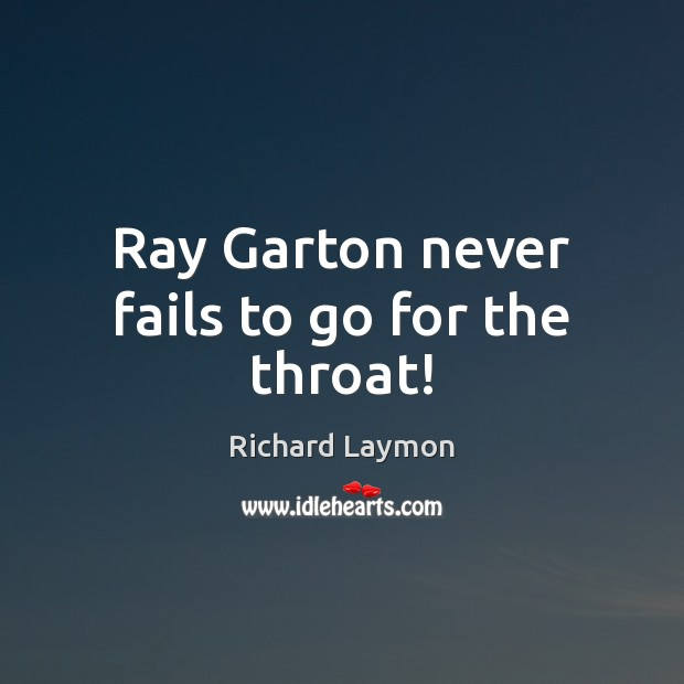 Ray Garton never fails to go for the throat! Image