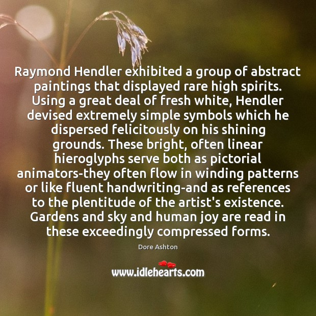 Image, Raymond Hendler exhibited a group of abstract paintings that displayed rare high