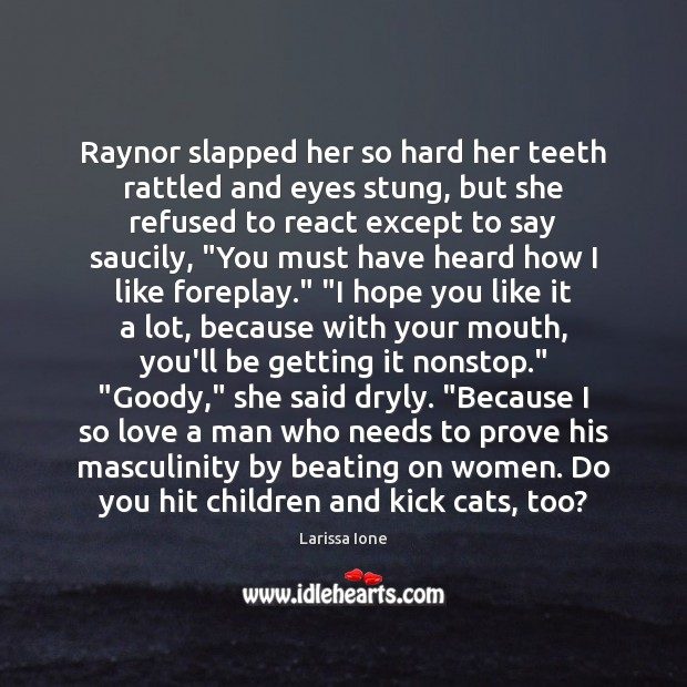 Raynor slapped her so hard her teeth rattled and eyes stung, but Image