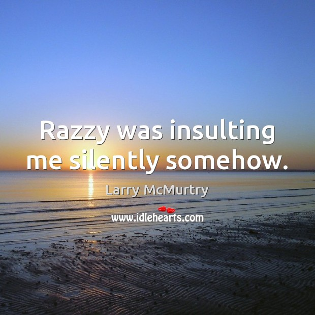 Image, Razzy was insulting me silently somehow.