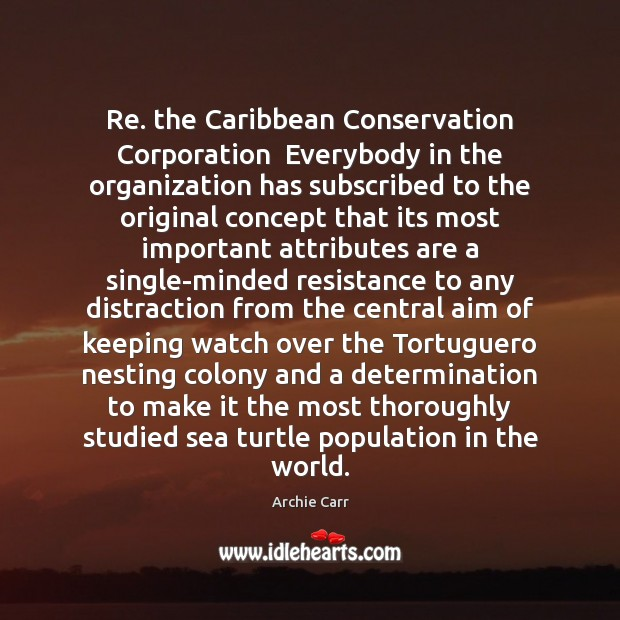 Image, Re. the Caribbean Conservation Corporation  Everybody in the organization has subscribed to