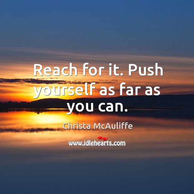 Reach for it. Push yourself as far as you can. Image