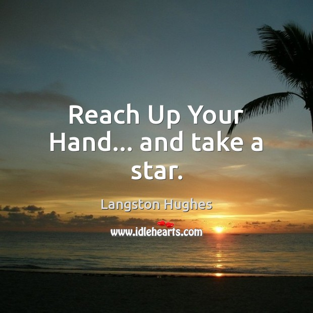 Reach Up Your Hand… and take a star. Image