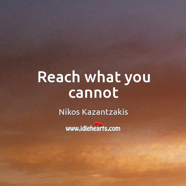 Image, Reach what you cannot