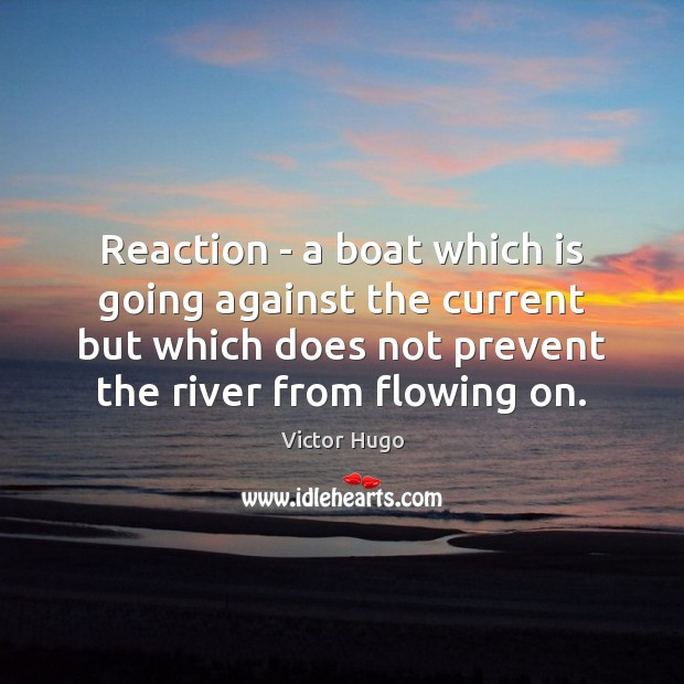 Image, Against, Boat, Current, Currents, Doe, Does, Flowing, Going, Prevent, Reaction, Reactions, River, Rivers, Which, Wisdom