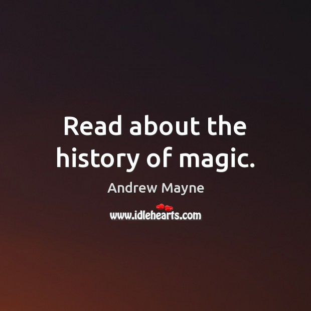 Image, Read about the history of magic.