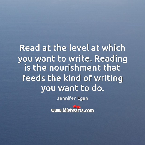 Read at the level at which you want to write. Reading is Image