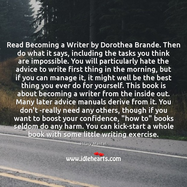 Read Becoming a Writer by Dorothea Brande. Then do what it says, Image