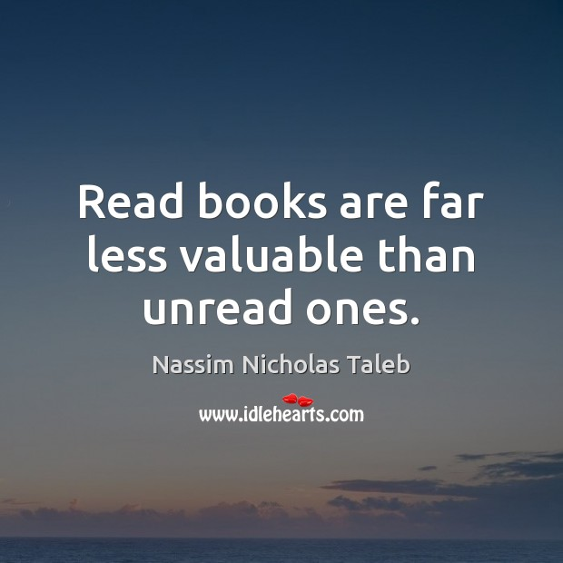 Image, Read books are far less valuable than unread ones.
