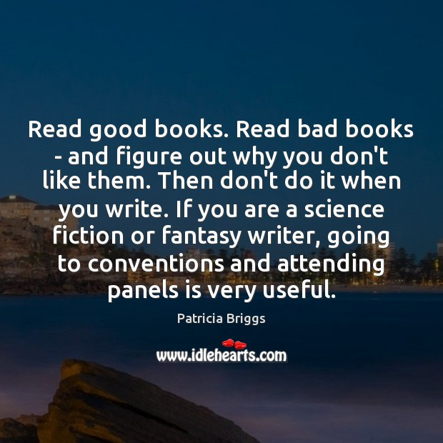 Read good books. Read bad books – and figure out why you Image