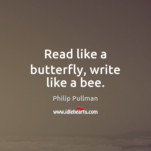 Image, Read like a butterfly, write like a bee.