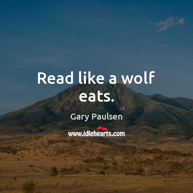 Read like a wolf eats. Image