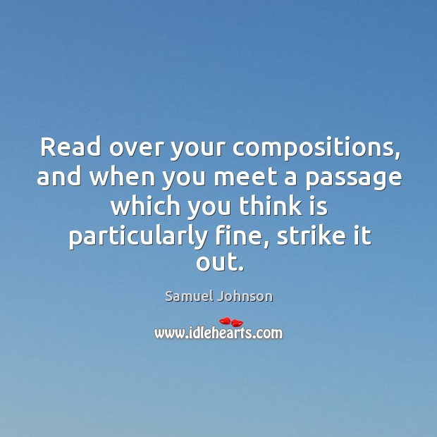 Read over your compositions, and when you meet a passage which you think is particularly fine, strike it out. Image