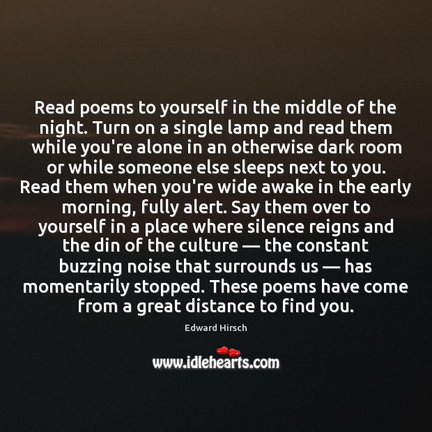 Read poems to yourself in the middle of the night. Turn on Culture Quotes Image