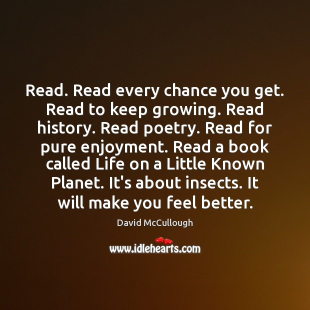 Image, Read. Read every chance you get. Read to keep growing. Read history.